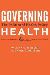 Governing Health: The Politics of Health Policy, Edition 4