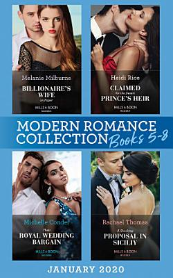 Modern Romance January 2020 Books 5-8: Billionaire's Wife on Paper (Conveniently Wed!) / Claimed for the Desert Prince's Heir / Their Royal Wedding Bargain / A Shocking Proposal in Sicily
