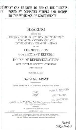 What Can be Done to Reduce the Threats Posed by Computer Viruses and Worms to the Workings of Government    Hearing Before the Subcommittee on Government Efficiency  Financial Management and Intergovernmental Relations of the Committee on Government Reform  House of Representatives  One Hundred Seventh Congress  First Session  August 29  2001