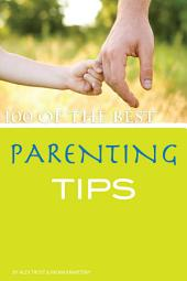 100 of the Best Parenting Tips