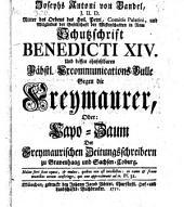 Schutzschrift Benedicti 14 [des Vierzehnten] und dessen Päbstl. Excommunications-Bulle gegen die Freymaurer