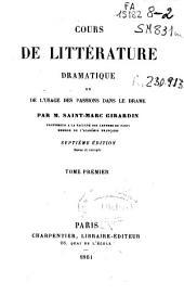Cours de littérature dramatique ou de l'usage des passions dans le drame: Volume1