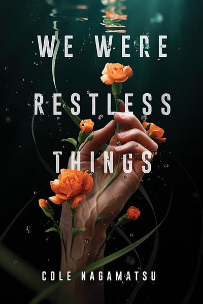 Download We Were Restless Things Book