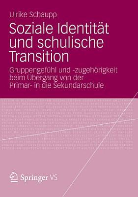 Soziale Identit  t und schulische Transition PDF