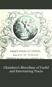 Chambers's Miscellany of Useful and Entertaining Tracts: Volume 16, Issue 136 - Volume 18, Issue 160