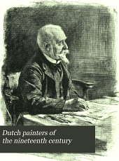 Dutch painters of the nineteenth century: With biographical notes, Volume 1