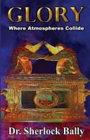 Glory Where Atomspheres Collide PDF