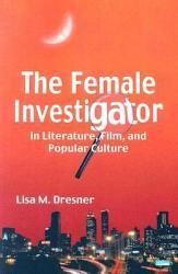 The Female Investigator in Literature  Film  and Popular Culture PDF