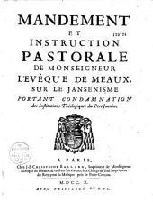 Mandement et instruction pastorale de Monseigneur l'évêque de Meaux, sur le Jansénisme, portant condamnation des institutions théologiques du Père Juenin