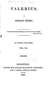 Valerius: A Roman Story, Volume 3