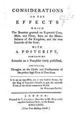 Considerations On The Effects Which The Bounties Granted On Exported Corn Malt And Flour Have On The Manufactures Of The Kingdom And The True Interests Of The State Book PDF