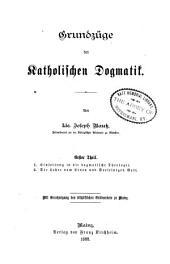 Grundzüge der katholischen Dogmatik: Bände 1-2