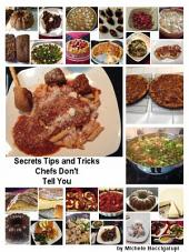 Secrets Tips and Tricks Chefs Don't Tell You: Secret Family Recipes