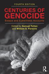 Centuries of Genocide: Essays and Eyewitness Accounts, Edition 4