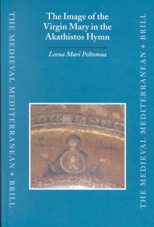 The Image of the Virgin Mary in the Akathistos Hymn PDF
