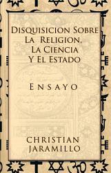 Disquisicion sobre la Religion  la Ciencia y el Estado PDF