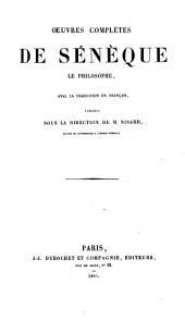 Oeuvres complètes de Sénèque le philosophe: avec la traduction en français
