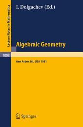 Algebraic Geometry: Proceedings of the Third Midwest Algebraic Geometry Conference held at the University of Michigan, Ann Arbor, USA, November 14-15, 1981