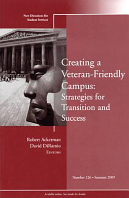 Creating a Veteran Friendly Campus  Strategies for Transition and Success