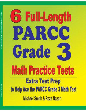 6 Full Length PARCC Grade 3 Math Practice Tests