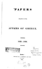 Papers Relative to the Affairs of Greece, 1826-1830