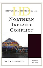 Historical Dictionary of the Northern Ireland Conflict: Edition 2