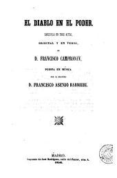 El Diablo en el poder: zarzuela en tres actos, original y en verso