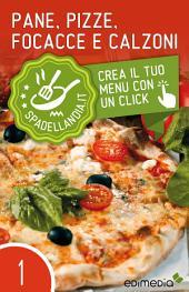 Pane, Pizze, Focacce e Calzoni: Spadellandia