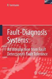 Fault-Diagnosis Systems: An Introduction from Fault Detection to Fault Tolerance