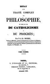Essai d'un traité complete de philosophie: du point de vue du catholicisme et du progrès, Volume1