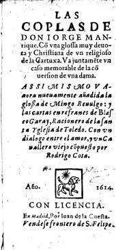 Coplas, con una glossa ... de un religioso de la Cartuxa ... la glossa de Mingo Revulgo: y la cartas en refranes de Blasco Garay ... un dialogo entre el amor y un cavallero viejo compuesto por Rodrigo Cota