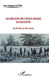 Le déclin de l'esclavage en Egypte: du XVIIIe au XXe siècle
