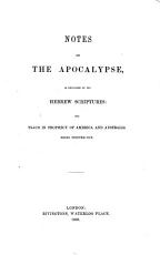 Notes on the Apocalypse  as Explained by the Hebrew Scriptures PDF