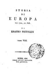 Storia di Europa dal 1700, al 1826 di Erasmo Pistolesi. Tomo 1 \-15!: Volume 8