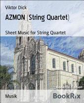 AZMON (String Quartet): Sheet Music for String Quartet