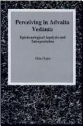 Perceiving in Advaita Ved?nta: Epistemological Analysis and Interpretation