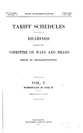 Tariff Schedules: Hearings Before the Committee on Ways and Means, House of Representatives ...