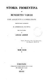 Storia fiorentina, con aggiunte e correzioni tratte dagli autografi, e corredata di note, per cura di L. Arbib: Volume 2