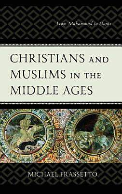 Christians and Muslims in the Middle Ages PDF