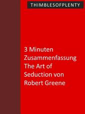 3 Minuten Zusammenfassung The Art of Seduction von Robert Greene