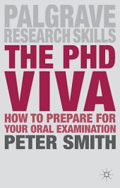 The PhD Viva: How to Prepare for Your Oral Examination