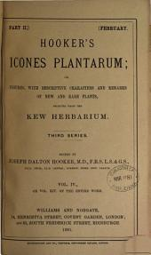 Icones Plantarum: Or Figures, with Brief Descriptive Characters and Remarks, of New Or Rare Plants, Selected from the Author's Herbarium, Volume 4