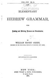 An Elementary Hebrew Grammar: With Reading and Writing Lessons and Vocabularies