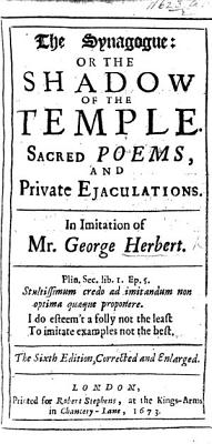 The Synagogue  or  the Shadow of the Temple  Sacred poems and private ejaculations  In imitation of Mr  George Herbert  By Christopher Harvey PDF