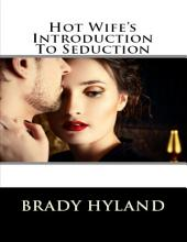 Hot Wife's Introduction To Seduction