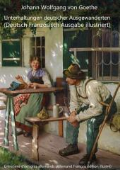 Unterhaltungen deutscher Ausgewanderten (Deutsch Französisch Ausgabe illustriert): Entretiens d'émigrés allemands (Allemand Français édition illustré), Band 1