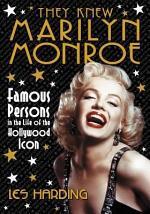 They Knew Marilyn Monroe