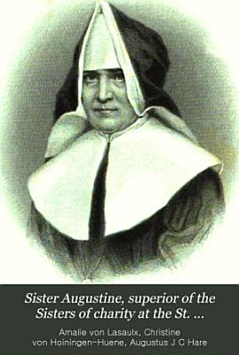 Sister Augustine  superior of the Sisters of charity at the St  Johannis hospital at Bonn  tr  from  Erinnerungen an Amalie von Lasaulx
