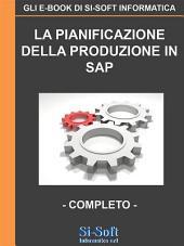La Pianificazione della Produzione in SAP - completo