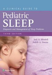 A Clinical Guide to Pediatric Sleep: Diagnosis and Management of Sleep Problems, Edition 3